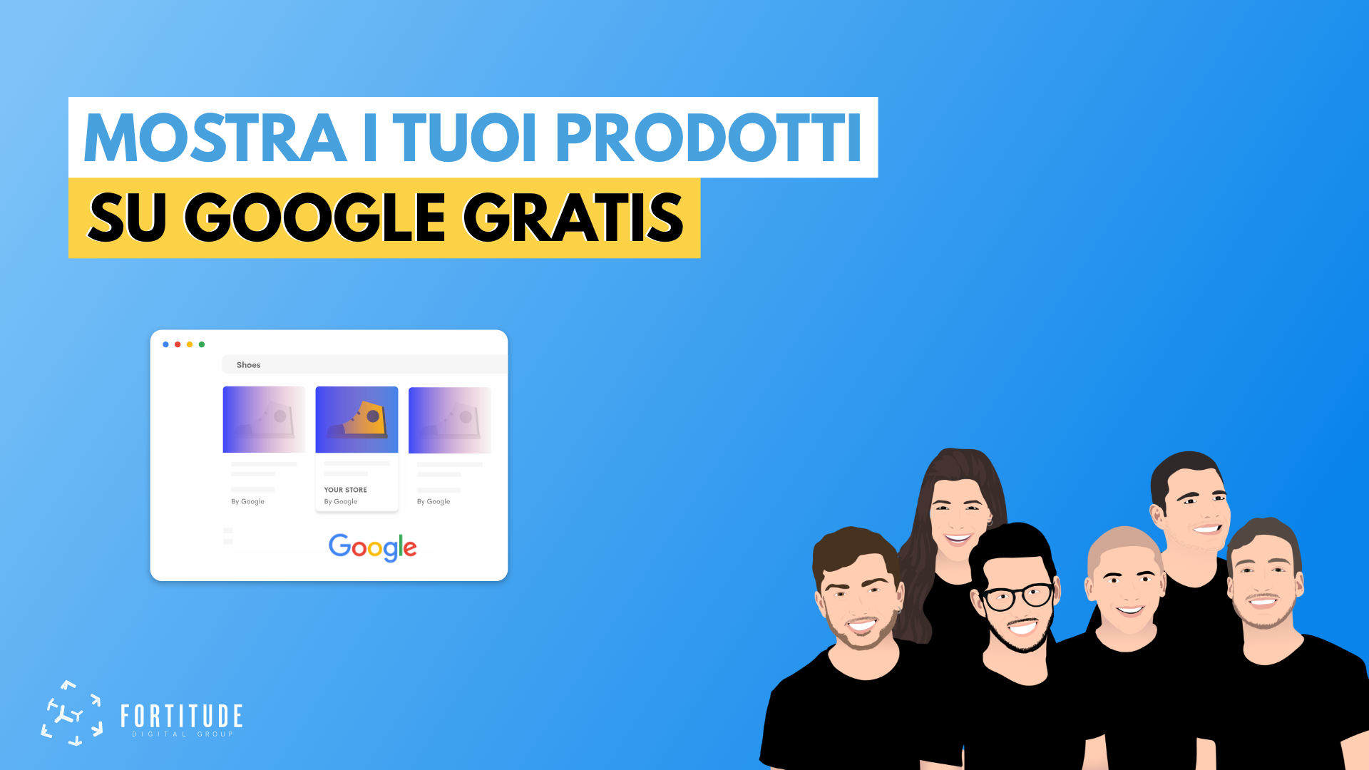 Come_Mostrare_Prodotti_Su_Google_Gratis_Fortitude_Digital_Group